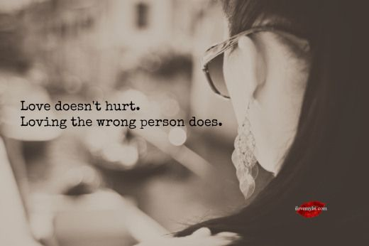 Loving the wrong person does. <3 Join us on our Facebook page! https://www.facebook.com/LoveSexIntelligence
