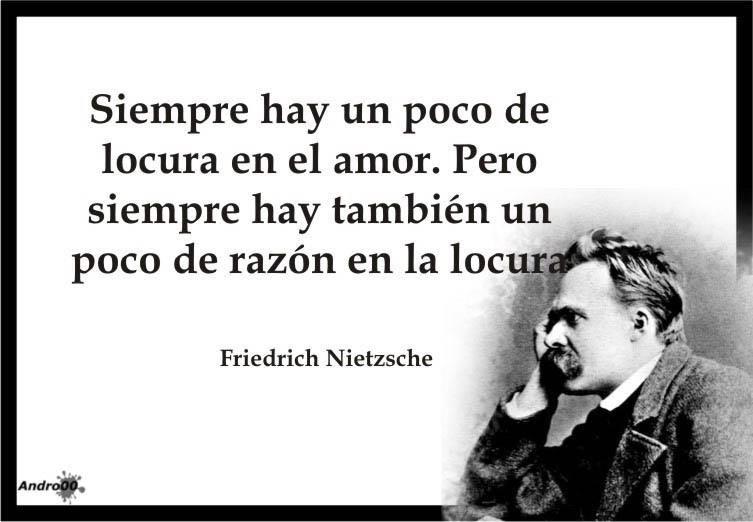 Siempre Hay Un Poco De Locura En El Amor Nietzsche
