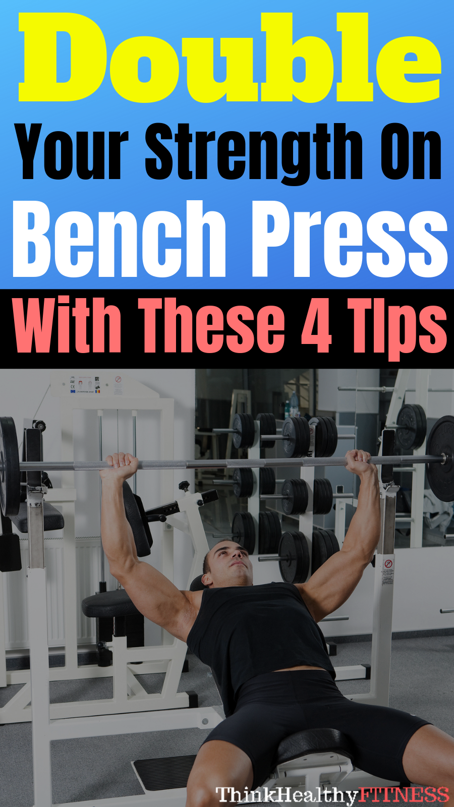Double Your Strength On Bench Press With These 4 Tips Bench Press Bench Press Workout Muscle Building Workouts