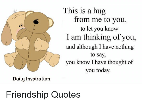 Via Me Me Thinking Of You Today Friendship Quotes Memes Quotes