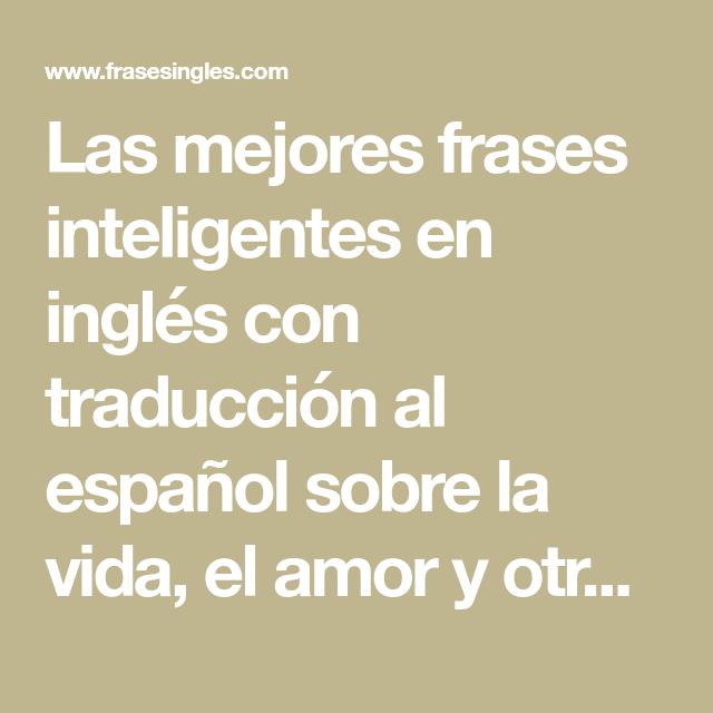 Las Mejores Frases Inteligentes En Ingles Con Traduccion Al Espanol