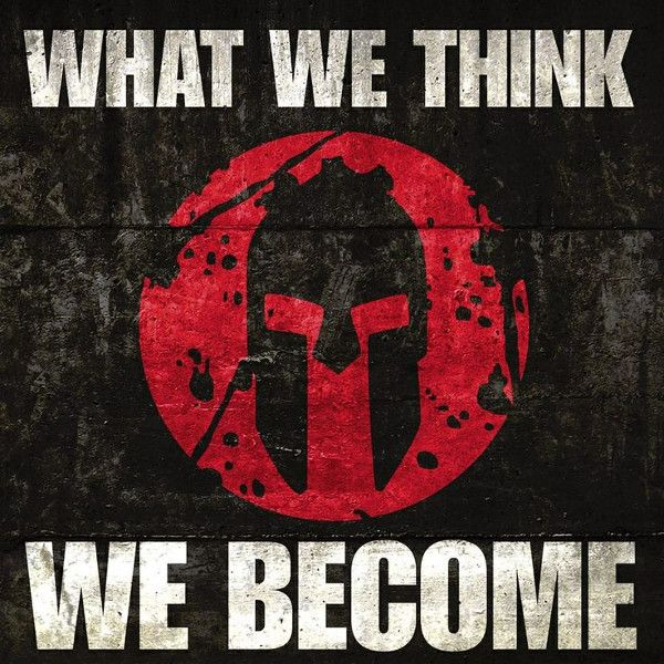 What we think, we become. Motivational quotes.