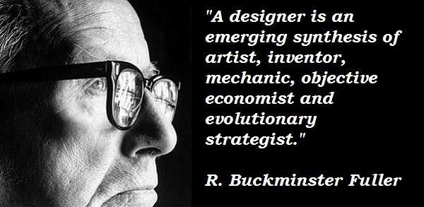 Quotes By R Buckminster Fuller Aa Politics The Venus