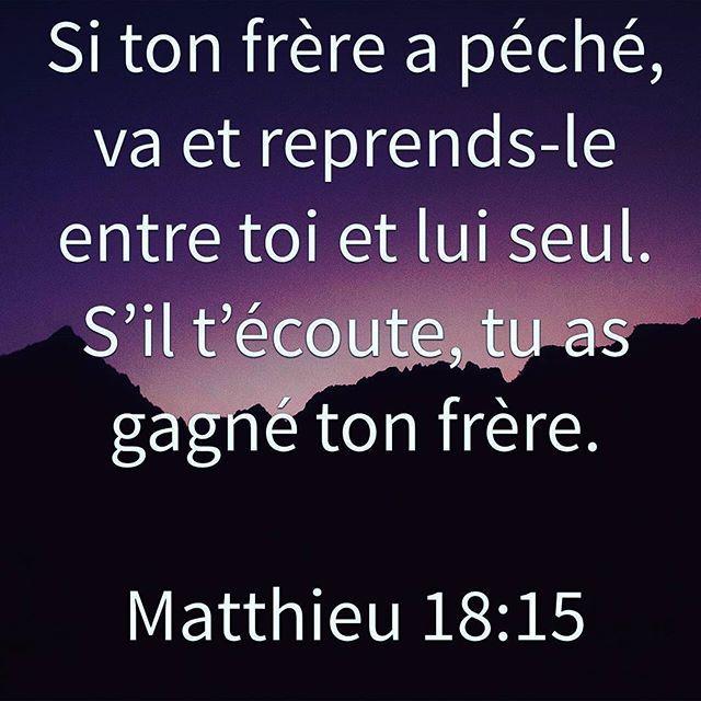 Matthieu 18:15 Si ton frère a péché, va et reprends-le entre toi et lui  seul. S'il t'écoute, tu as gagné ton frère. 16 Mais, s'il ne t'écoute pas,  pre… | Lockscreen