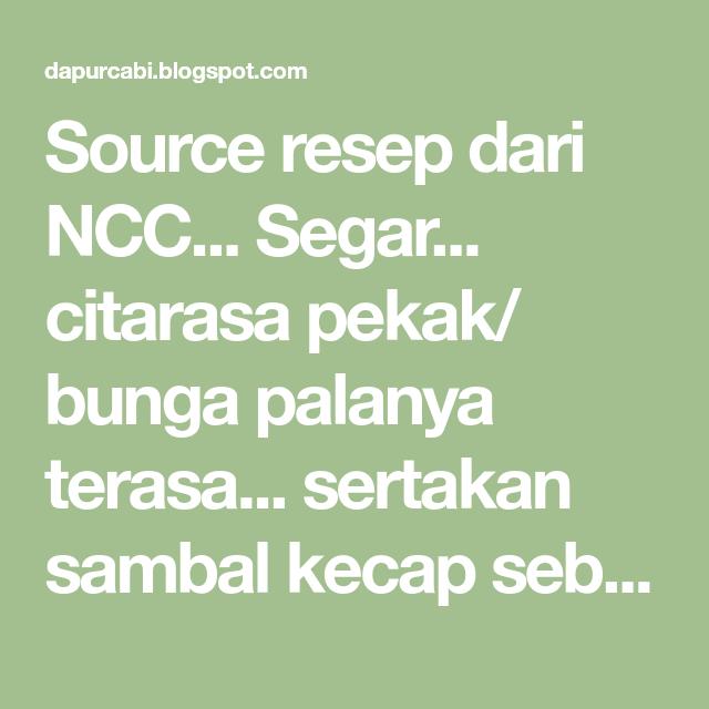 Source Resep Dari Ncc Segar Citarasa Pekak Bunga Palanya Terasa Sertakan Sambal Kecap Sebagai Pelengkapnya Bahan 1 Ekor Ay Di 2020 Perasaan Bunga Resep