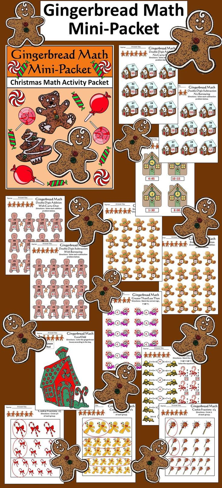 Gingerbread Math Drills Mini Packet: A Christmas math packet that provides many exercises with a tasty holiday theme.   Contents include: * Single Digit Addition Worksheet * Single Digit Subtraction Worksheet * Double Digit Addition No Carry-over * Double Digit Subtraction No borrowing * Double Digit Addition With Carry-over * Double Digit Subtraction With borrowing * Greater Than, Less Than, Equal To * Even / Odd * Fractions 1/2, 1/4, 1/3 Worksheet * Telling Time