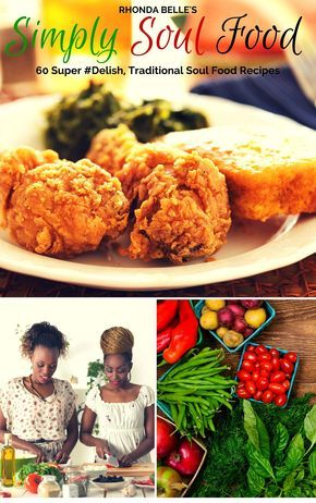 Simply soul food 60 super delish traditional soul food recipes 60 soul food recipes and cooking detailed in a short sweet cookbook home style entrees side dishes etc recipes for diabetics too forumfinder Images