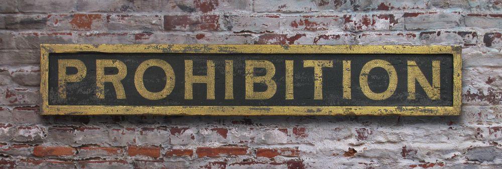 Prohibition Sign - Nutmegger Workshop.