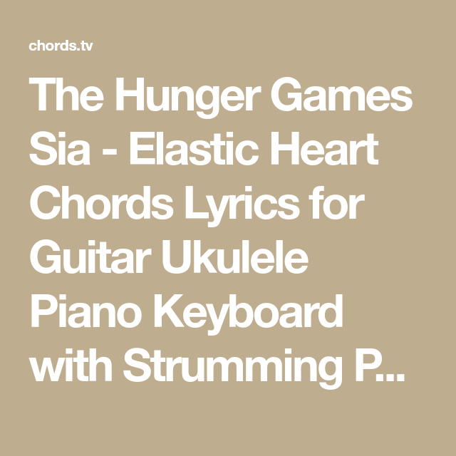The Hunger Games Sia Elastic Heart Chords Lyrics For Guitar
