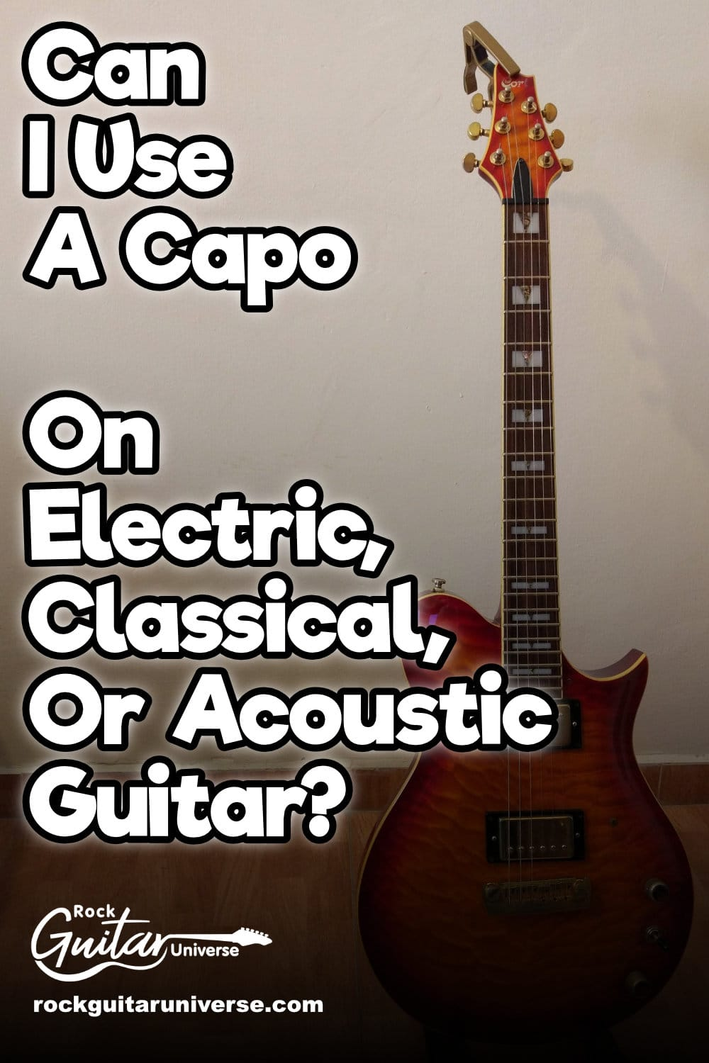 Can I Use A Capo On Electric Classical Or Acoustic Guitar Guitar Acoustic Guitar Rock Guitar