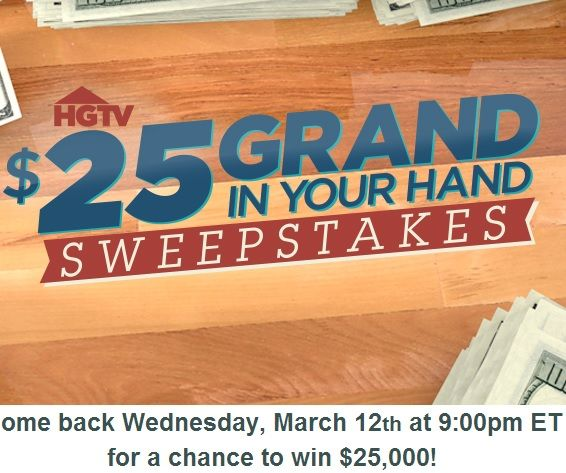 Hgtv 25 Grand In Your Hand Sweepstakes Code Word Sweeps Maniac Sweepstakes Hgtv Coding