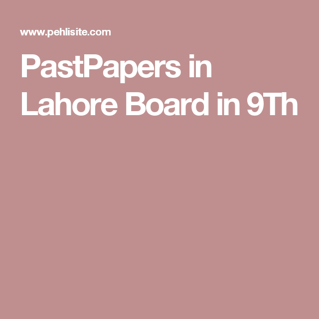 PastPapers in Lahore Board in 9Th | 9th Class Past Papers
