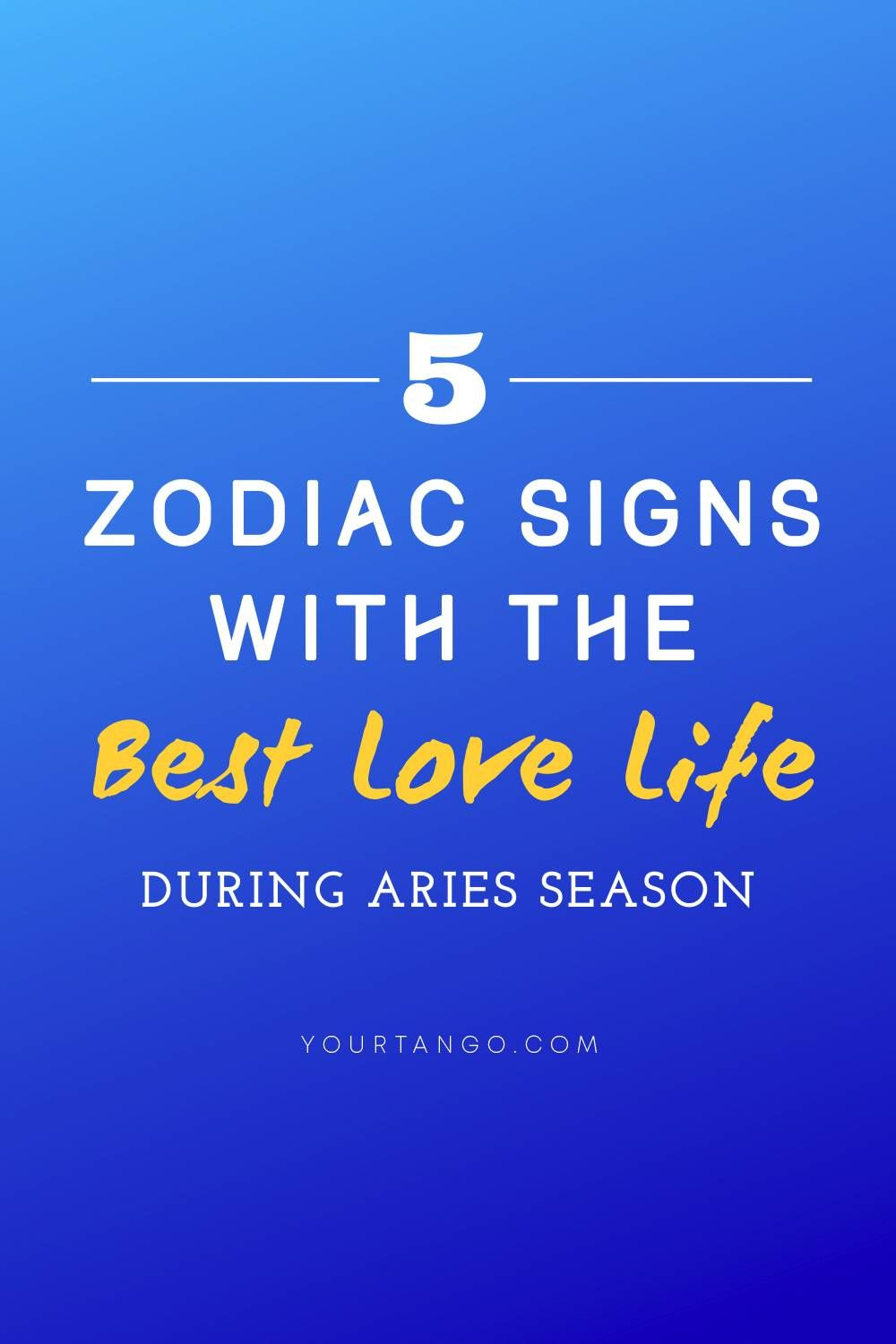 5 Zodiac Signs Who Have The Best Love Life During Aries