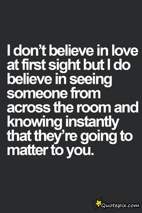 Love At First Sight Quotes   Google Search