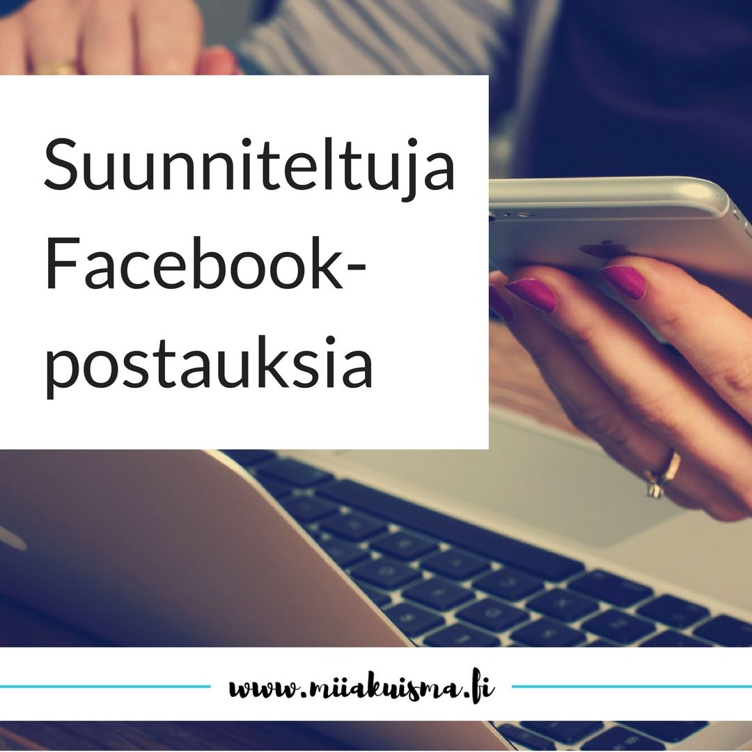 Suunniteltuja Facebook-postauksia