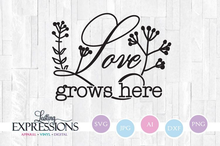 Download Love Grows Here // SVG Quote Design   Design quotes, Svg ...
