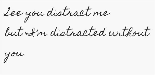 you distract me