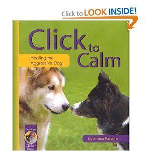 Click To Calm Healing The Aggressive Dog Karen Pryor Clicker