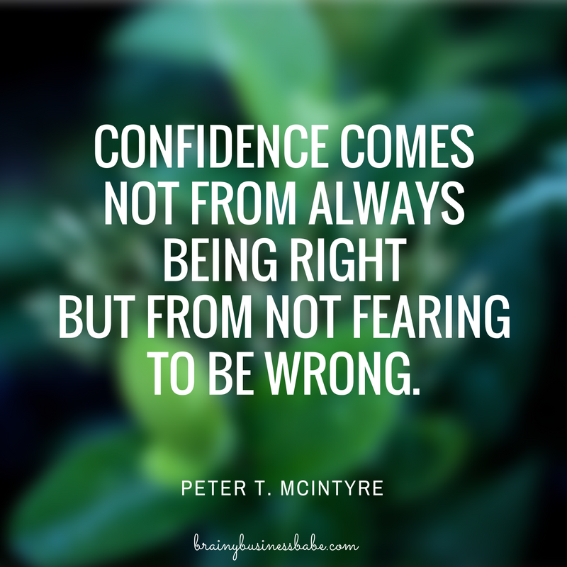 Motivation Monday Confidence Comes Not From Always Being Right
