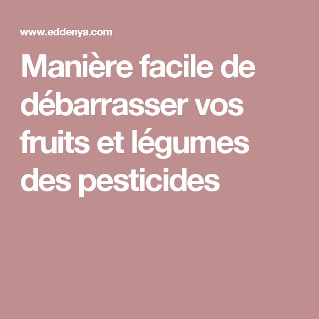 Manière facile de débarrasser vos fruits et légumes des pesticides