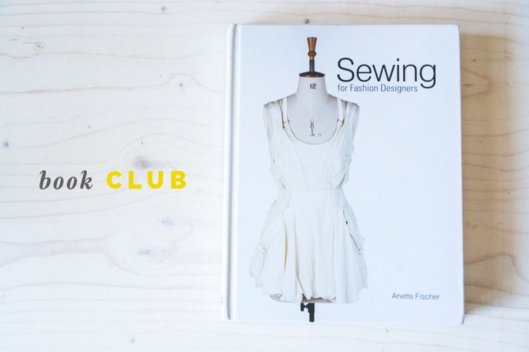 Sewing For Fashion Designers By Anette Fischer Fashion Design Book Club Fashion