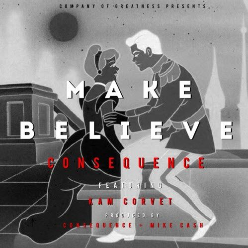 """New post on Getmybuzzup- Consequence Ft. Kam Corvet – """"Make Believe"""" [Audio]- http://getmybuzzup.com/?p=576735- #Audio, #Consequence, #KamCorvetPlease Share"""