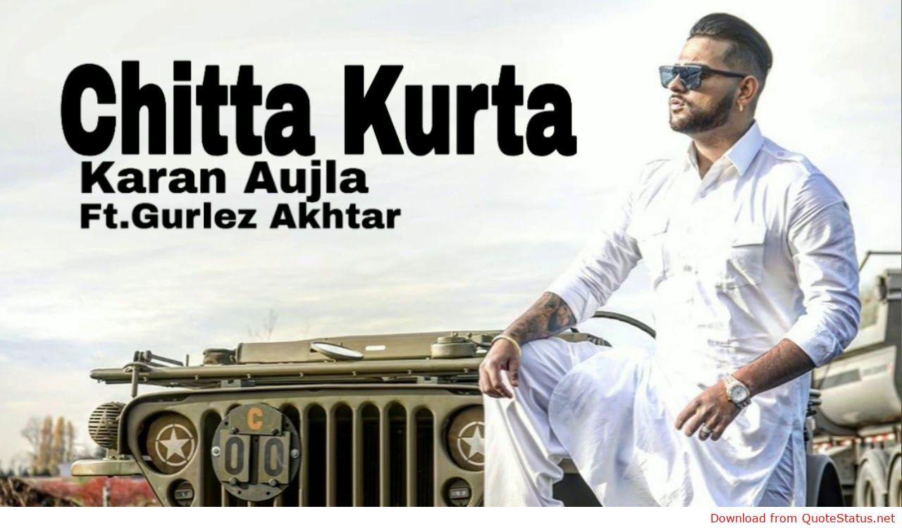 Chitta Kurta Song Karan Aujla Gurlez Akhtar Full Video Download Whatsapp Status Deep Jandu ਚ ਟ ਕ ੜ Songs New Hindi Songs Audio Songs