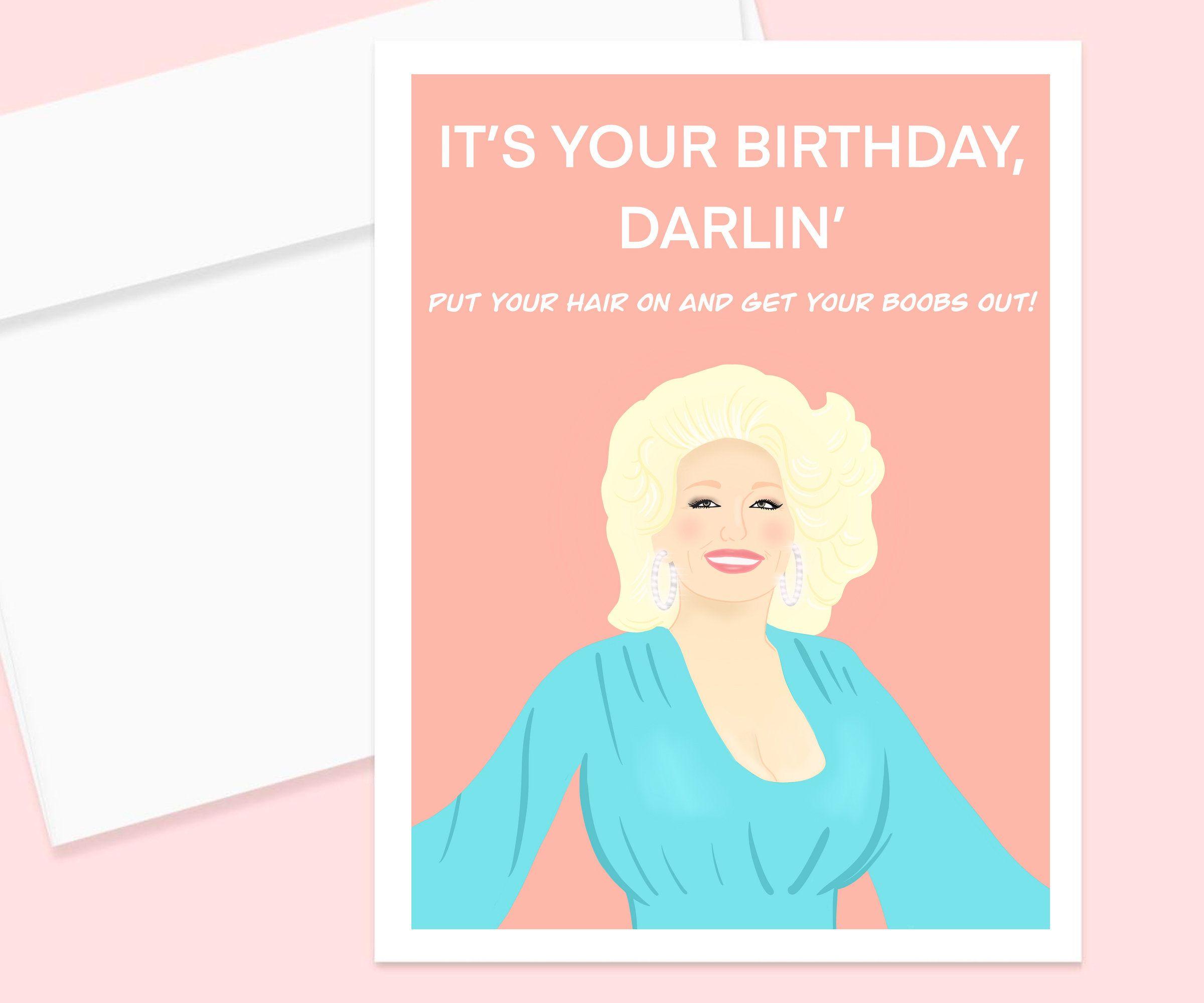 Dolly Parton Birthday Card Funny Birthday Card Best Friend Birthday Pop Culture Birthday Car Dolly Parton Birthday Funny Birthday Cards Best Friend Birthday