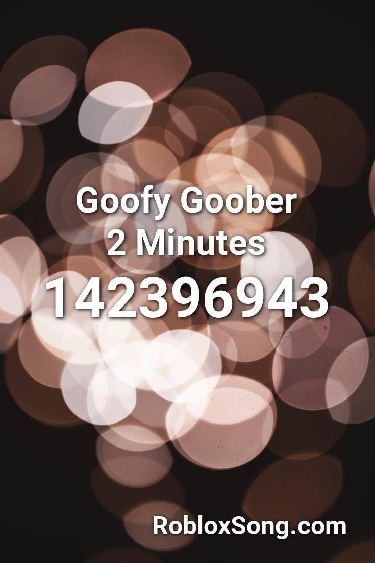 goofy goober roblox id