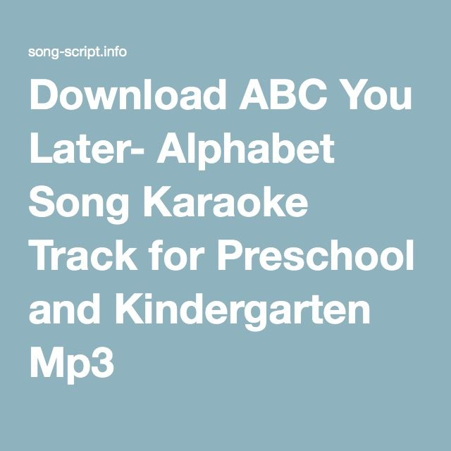 Download Abc You Later Alphabet Song Karaoke Track For Preschool