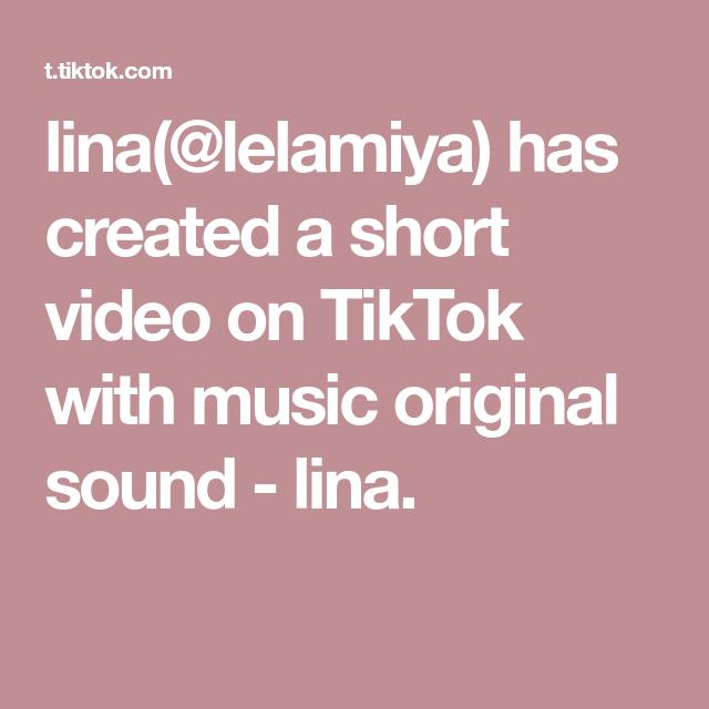 Lina Lelamiya Has Created A Short Video On Tiktok With Music Original Sound Lina The Originals Video Music