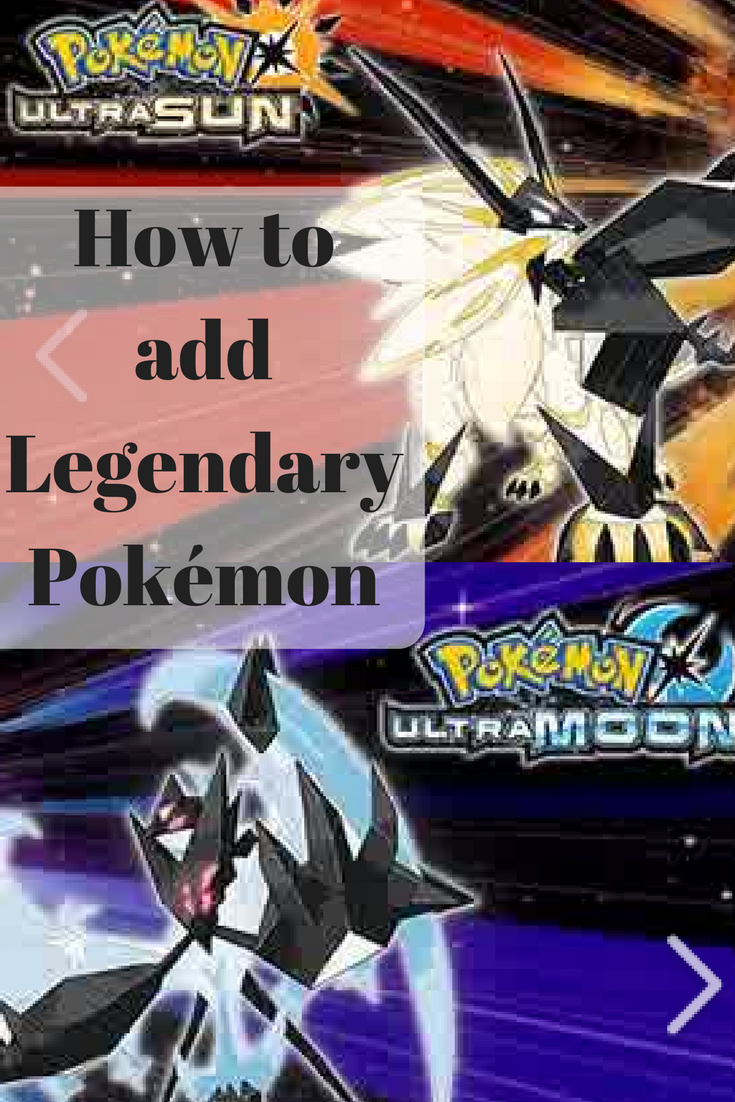 How to add Legendary Pokémon to Your Pokemon Games