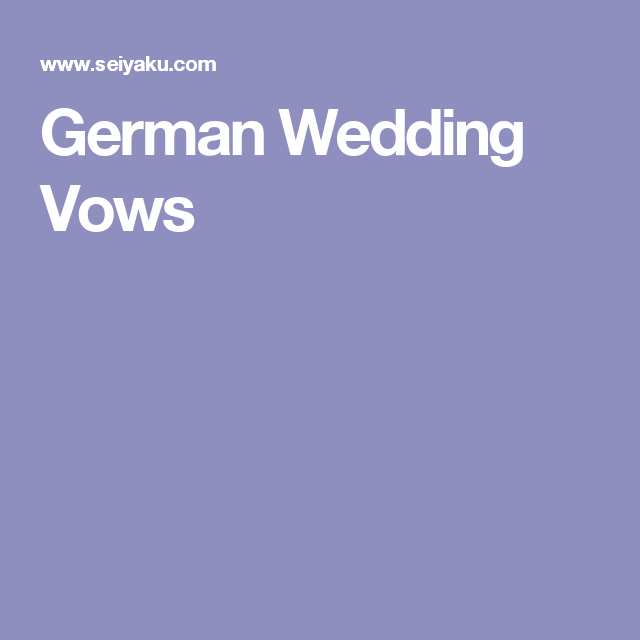 Here Are The Traditional Wedding Vows Used In Germany