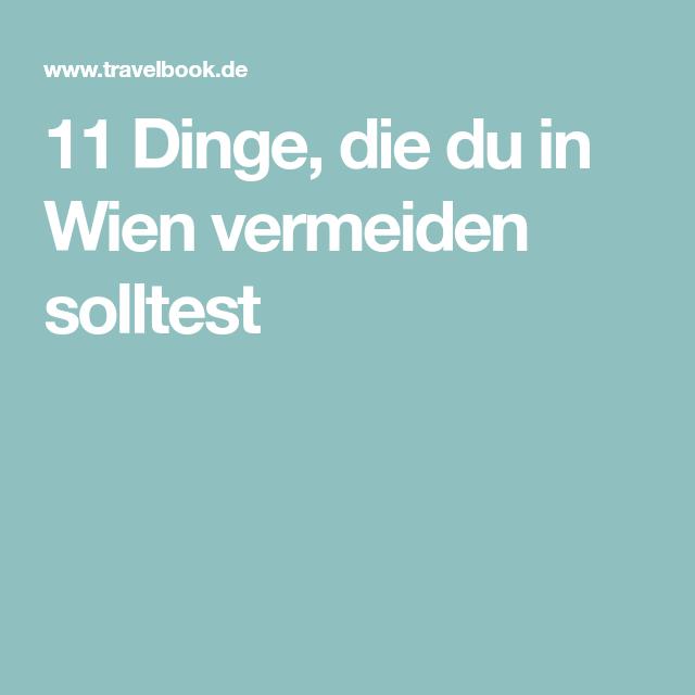 10 Dinge Die Man Nicht Tun Sollte Pin Auf Wien