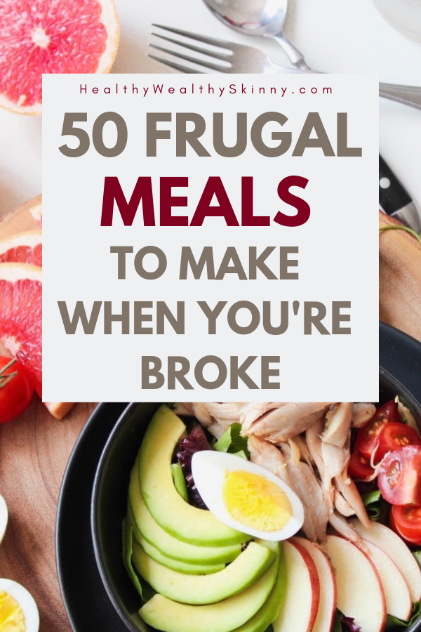 50 Frugal Meals to Make When You're Broke  Healthy Wealthy Skinny is part of Cheap healthy meals - When looking for ways to save money, reducing your grocery bill is a good place to start  View 50 frugal meals you can make when you're broke