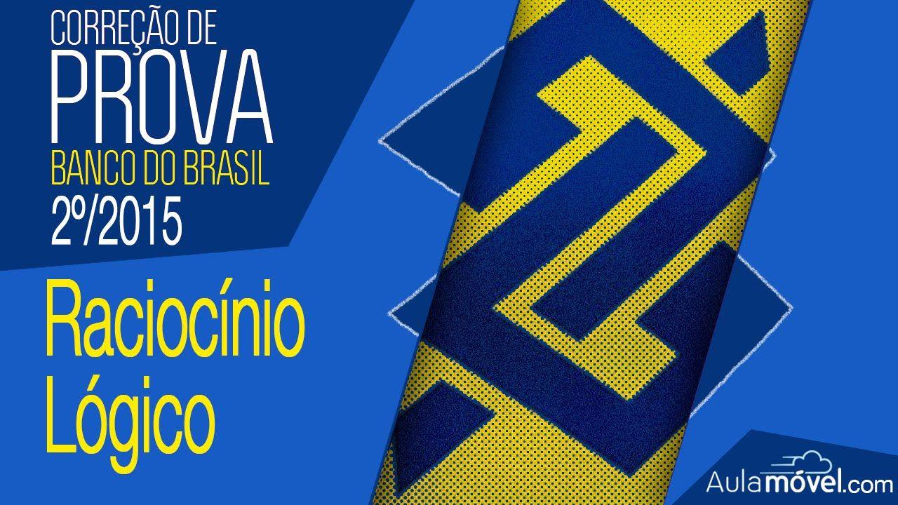 Correcao Prova Banco Do Brasil 2º 2015 Raciocinio Logico Pablo