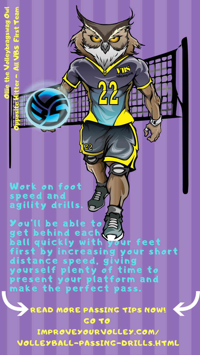 Work On Foot Speed And Agility Drills To Improve Your Passing Read More Passing Tips Now Go To Volleyball Volleyball Skills Volleyball Passing Drills