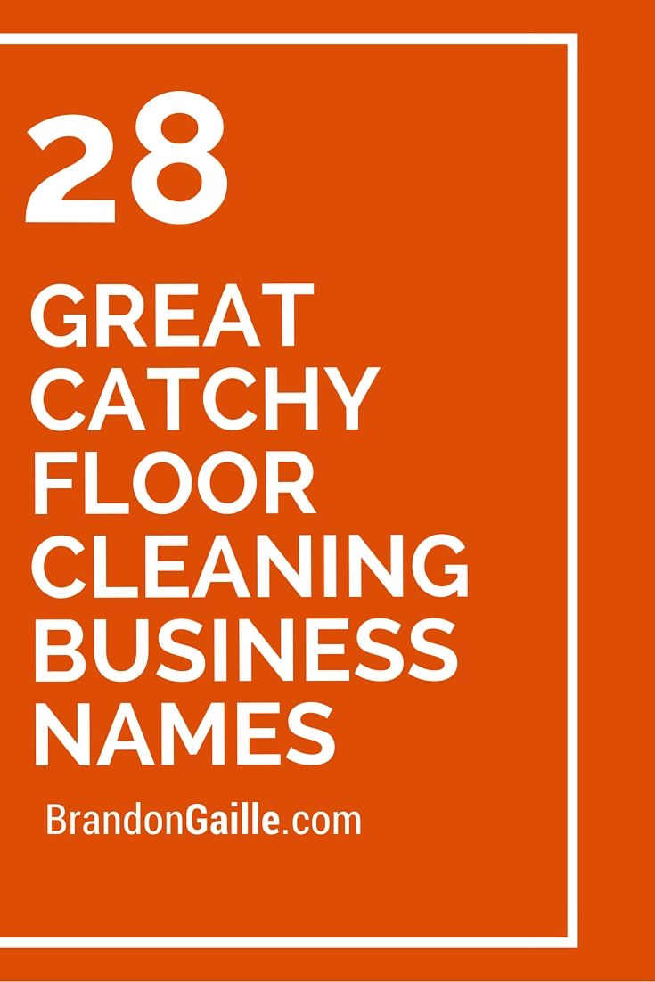 28 Great Catchy Floor Cleaning Business Names | Cleaning business ...