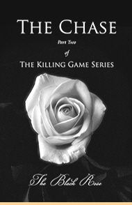 The Chase - Part Two of The Killing Game series by The Black Rose Book Showcase at Rukia Publishing  http://www.rukiapublishing.com/book-showcase-the-chase-by-author-the-black-rose.html