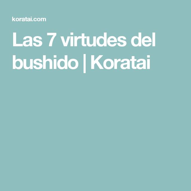 Las 7 virtudes del bushido   Koratai