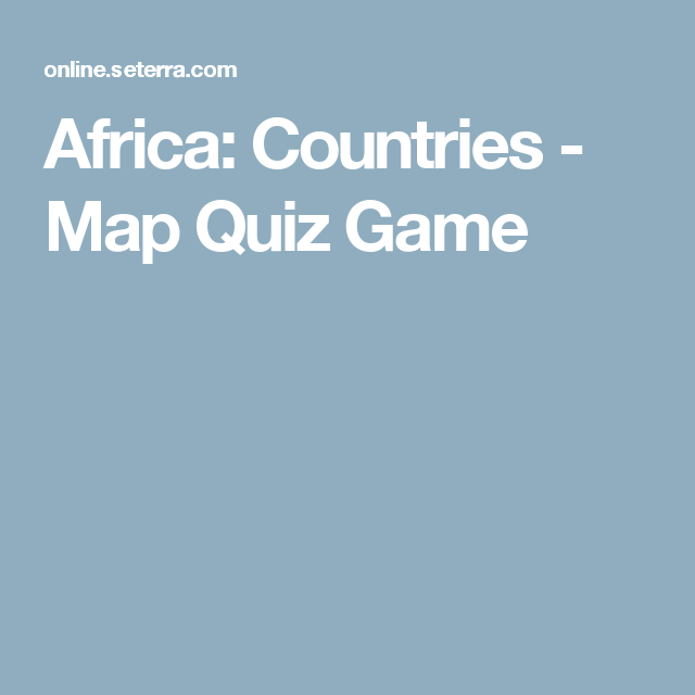 Africa: Countries - Map Quiz Game | Home | Map quiz ... on map of european countries game, africa country quiz game, us map quiz game, united states map quiz game, europe map quiz game, south america map quiz game,