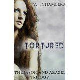 Tortured (Jason and Azazel) (Kindle Edition)By V. J. Chambers