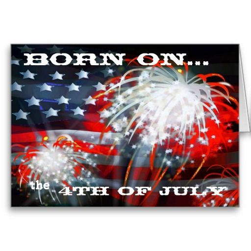 Born On The 4th Of July Greeting Card Zazzle Com 4th Of July July Birthday Greeting Cards