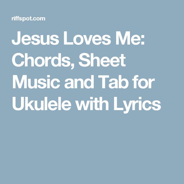 Jesus Loves Me: Chords, Sheet Music and Tab for Ukulele with Lyrics ...