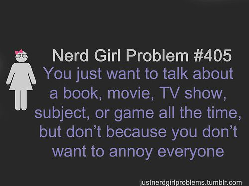 nerd girl problem 405 you just want to talk about a book