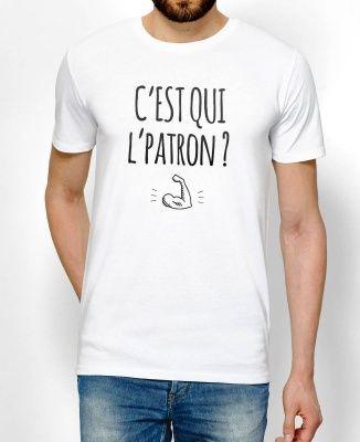 dcdebaca8b342 T-shirts Homme C'est qui l'patron ? Blanc by Monsieur TSHIRT | Idées ...