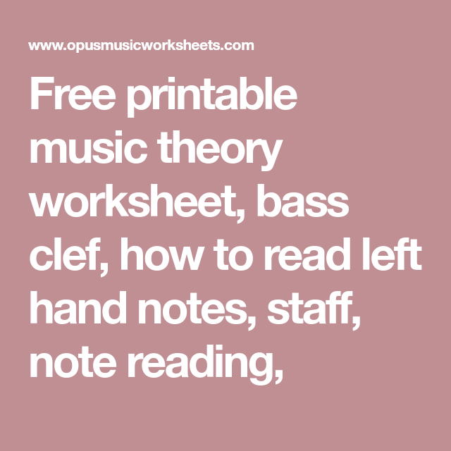 Free Printable Music Theory Worksheet Bass Clef How To Read Left