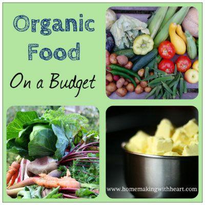 Organic Food On A Budget Organic Recipes Eating Organic Food