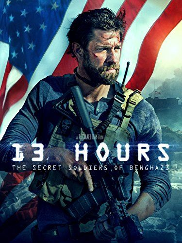 13 Hours The Secret Soldiers Of Benghazi 13 Hours Movie New Movies Good Movies