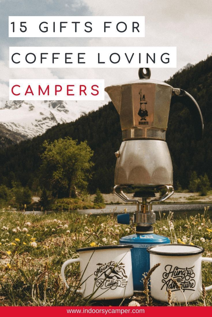 15 Best Gifts for Coffee Loving Campers -  Fifteen gift ideas for coffee loving campers. How to mak